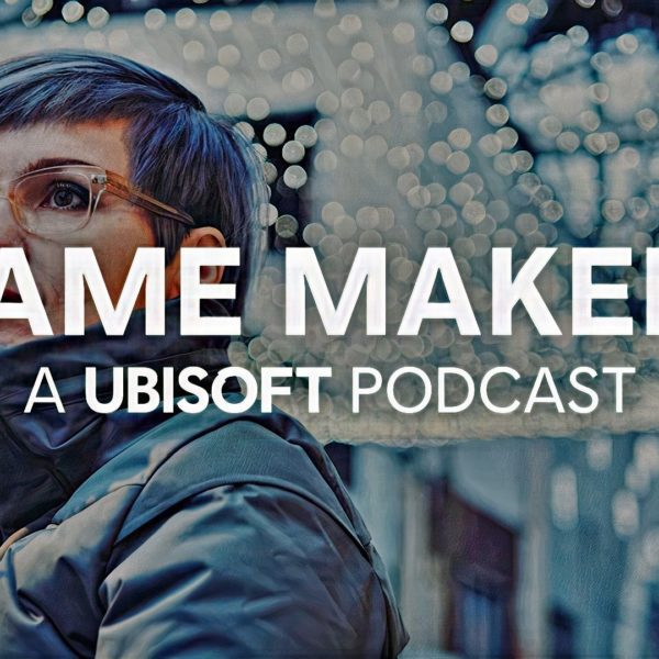Ubisoft Podcast - Game Makers